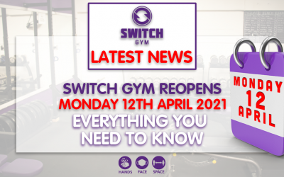 Switch Gym to reopen on Monday 12th April 2021